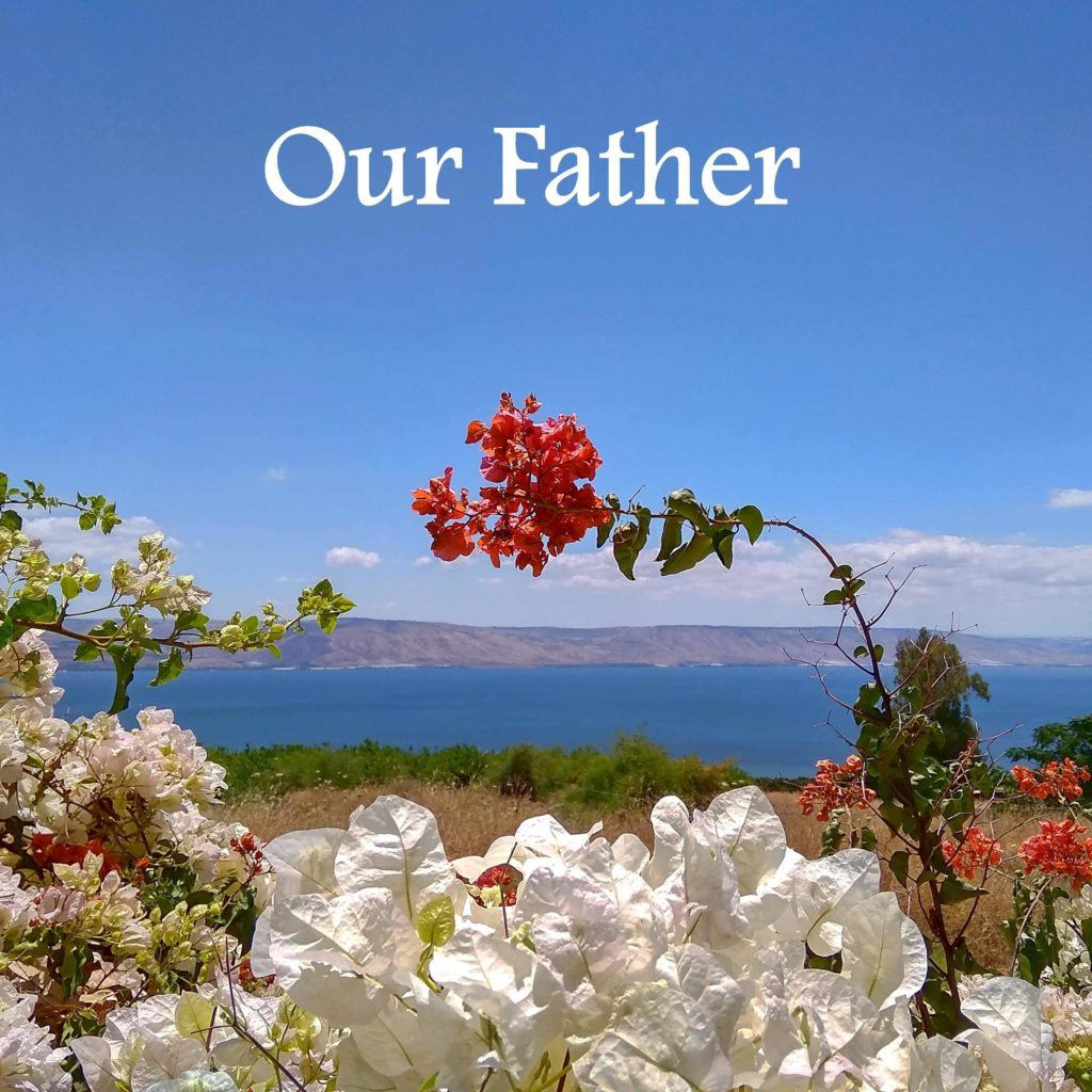 a view of the Sea of Galilee, Our Father song artwork